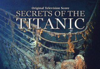 دانلود موسیقی متن فیلم Secrets Of The Titanic