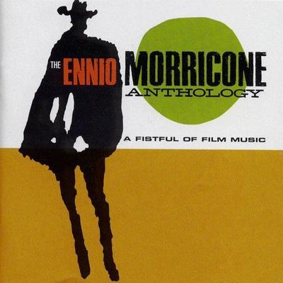 دانلود موسیقی متن فیلم The Ennio Morricone Anthology – A Fistful Of Film Music