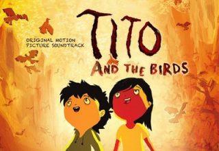 دانلود موسیقی متن فیلم Tito and the Birds