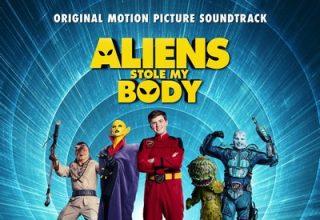 دانلود موسیقی متن فیلم Aliens Stole My Body