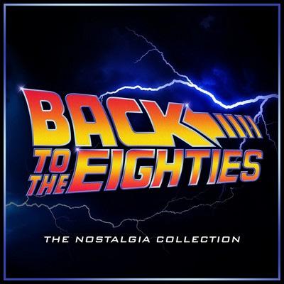 دانلود موسیقی متن فیلم Back To The Eighties – The Nostalgia Collection