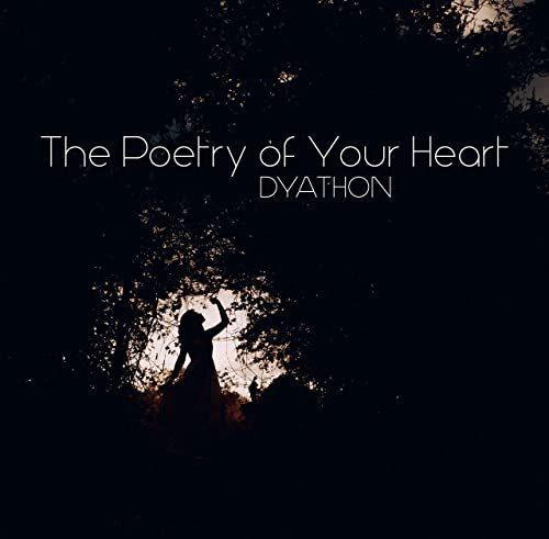 دانلود قطعه موسیقی The Poetry of Your Heart توسط DYATHON