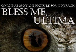 دانلود موسیقی متن فیلم Bless Me Ultima
