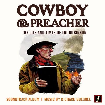 دانلود موسیقی متن فیلم Cowboy and Preacher: The Life and Times of Tri Robinson
