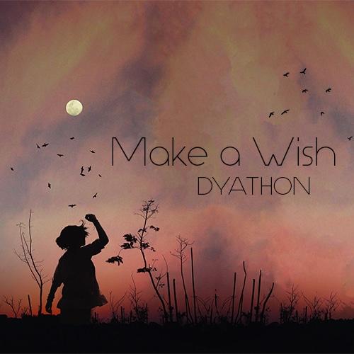 دانلود قطعه موسیقی Make a Wish توسط DYATHON