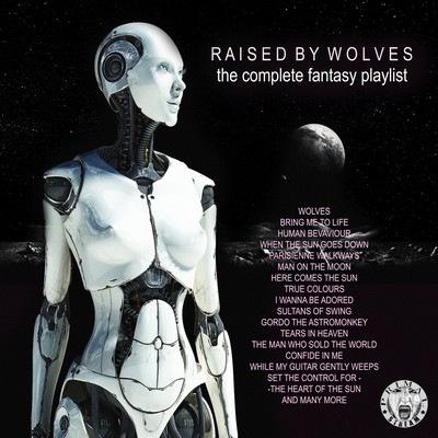 دانلود موسیقی متن سریال Raised By Wolves: The Complete Fantasy Playlist