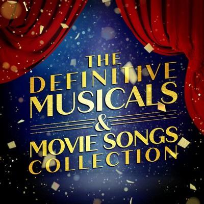 دانلود موسیقی متن فیلم The Definitive Musicals & Movie Songs Collection