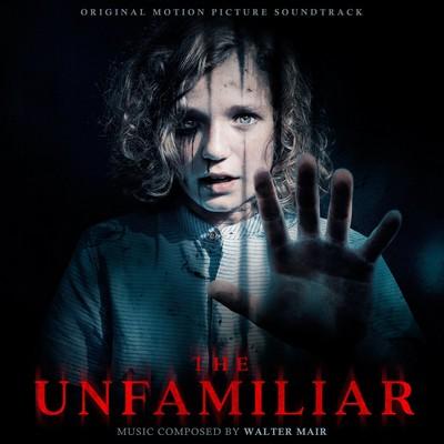 دانلود موسیقی متن فیلم The Unfamiliar