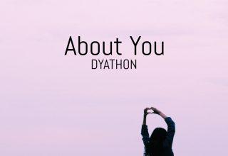 دانلود قطعه موسیقی About You توسط DYATHON