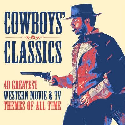 دانلود موسیقی متن فیلم Cowboys' Classics: 40 Greatest Western Movie & TV Themes of All Time