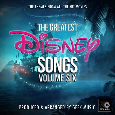 دانلود موسیقی متن فیلم The Greatest Disney Songs Vol. 6