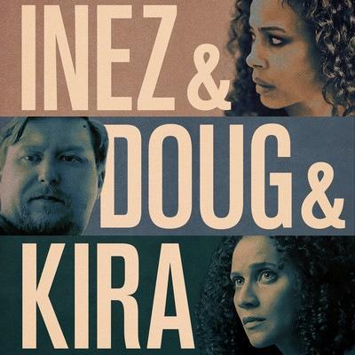 دانلود موسیقی متن فیلم Inez & Doug & Kira