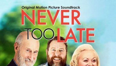 دانلود موسیقی متن فیلم Never Too Late