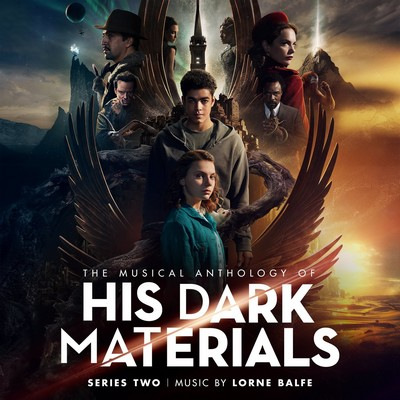 دانلود موسیقی متن سریال The Musical Anthology of 'His Dark Materials' Season 2