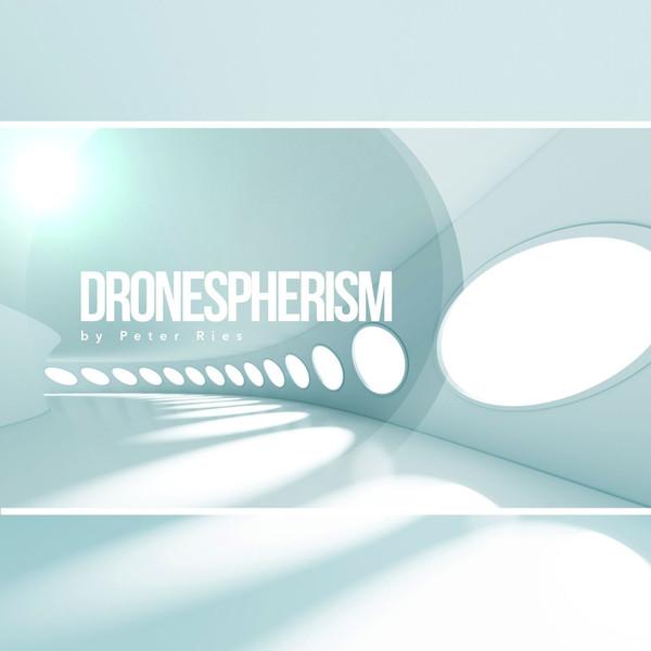 دانلود آلبوم موسیقی DRONESPHERISM توسط Peter Ries