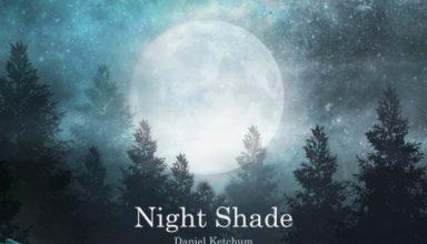دانلود قطعه موسیقی Night Shade توسط Daniel Ketchum