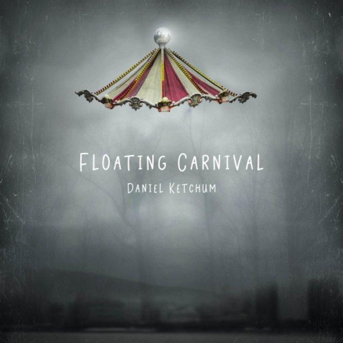 دانلود آلبوم موسیقی Floating Carnival توسط Daniel Ketchum