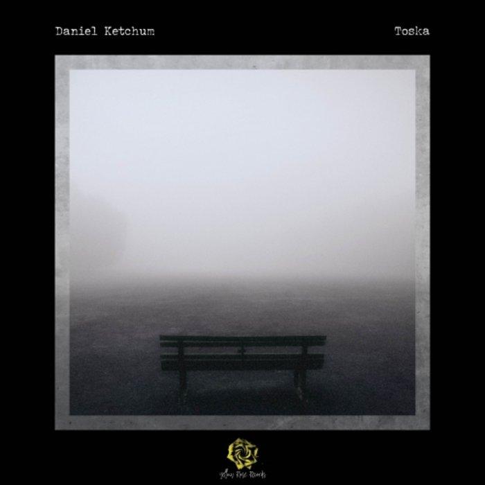 دانلود آلبوم موسیقی Toska توسط Daniel Ketchum