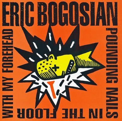 دانلود موسیقی متن فیلم Eric Bogosian – Pounding Nails In The Floor With My Forehead