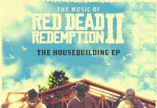دانلود موسیقی متن بازی The Music of Red Dead Redemption II: The Housebuilding EP