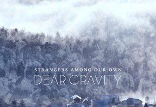 دانلود آلبوم موسیقی Strangers Among Our Own توسط Dear Gravity