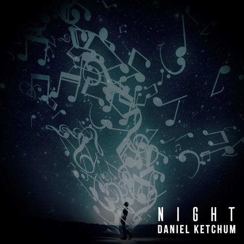 دانلود قطعه موسیقی Night توسط Daniel Ketchum