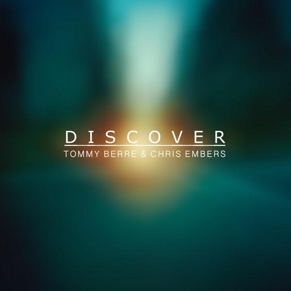 دانلود قطعه موسیقی Discover توسط Tommy Berre,Chris Embers