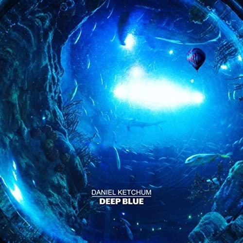 دانلود قطعه موسیقی Deep Blue توسط Daniel Ketchum