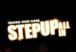 دانلود موسیقی متن فیلم Step Up: All In