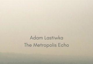دانلود موسیقی متن فیلم The Metropolis Echo