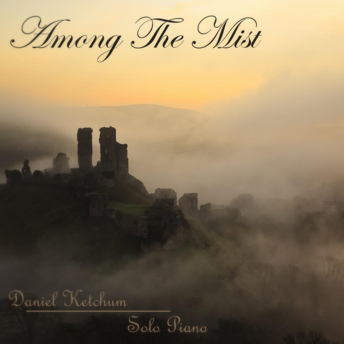 دانلود قطعه موسیقی Among the Mist توسط Daniel Ketchum
