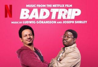 دانلود موسیقی متن فیلم Bad Trip