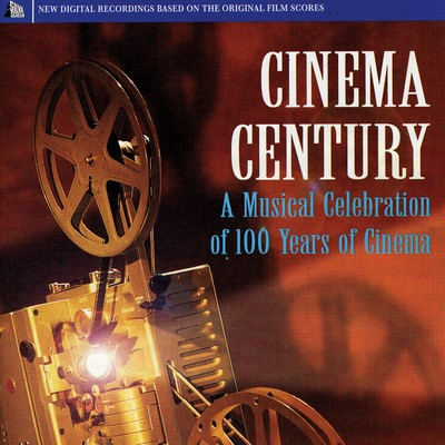دانلود موسیقی متن فیلم Cinema Century: A Musical Celebration Of 100 Years Of Cinema