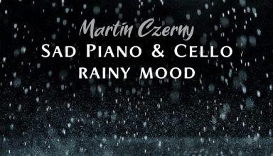 دانلود آلبوم موسیقی Sad Piano & Cello (Rainy Mood) توسط Martin Czerny