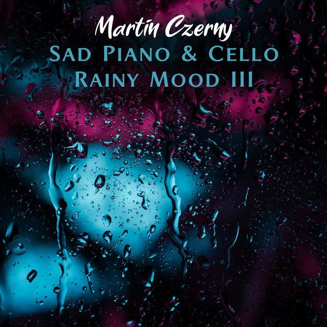 دانلود آلبوم موسیقی Sad Piano & Cello III (Rainy Mood) توسط Martin Czerny