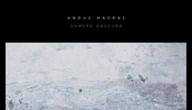 دانلود قطعه موسیقی Camera Obscura توسط Angus MacRae