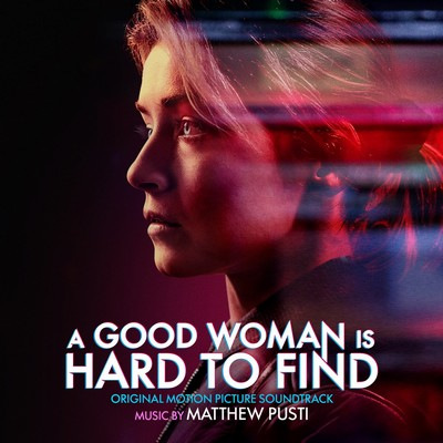 دانلود موسیقی متن فیلم A Good Woman Is Hard to Find
