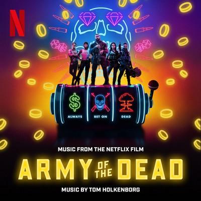 دانلود موسیقی متن فیلم Army of the Dead