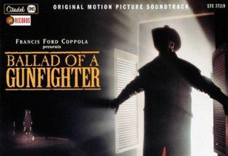 دانلود موسیقی متن فیلم Ballad Of A Gunfighter
