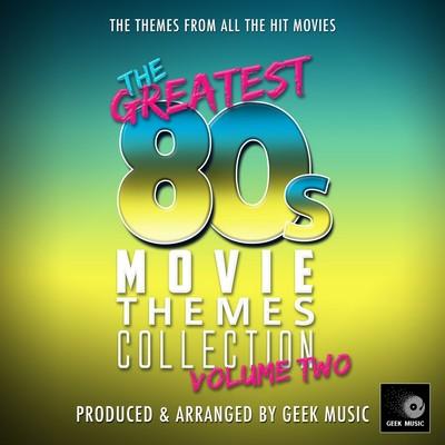 دانلود موسیقی متن فیلم The Greatest 80's Movie Themes Collection Vol. 2