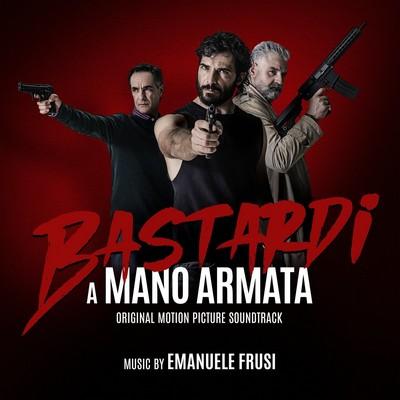 دانلود موسیقی متن فیلم Bastardi a mano armata