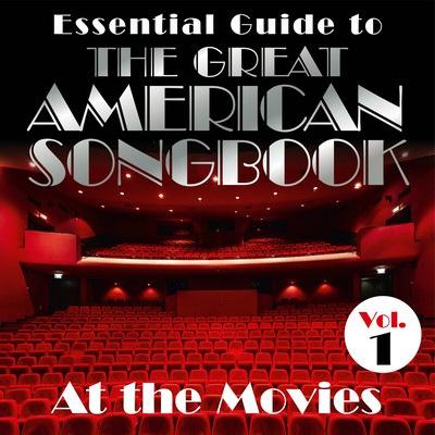 دانلود موسیقی متن فیلم Essential Guide to the Great American Songbook At the Movies Vol. 1
