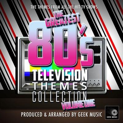 دانلود موسیقی متن فیلم The Greatest 80's Television Themes Collection Vol. 1