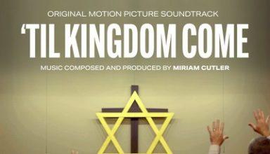 دانلود موسیقی متن فیلم Til Kingdom Come – توسط Miriam Cutler