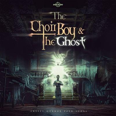 دانلود موسیقی متن فیلم The Choir Boy and the Ghost: Creepy Horror Folk Songs
