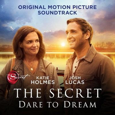 دانلود موسیقی متن فیلم The Secret: Dare to Dream