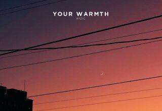 دانلود آلبوم موسیقی Your Warmth توسط Ayzic