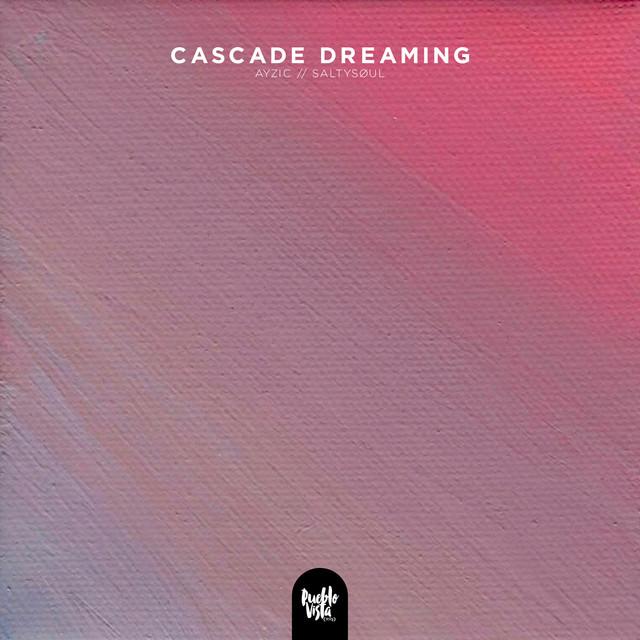 دانلود قطعه موسیقی Cascade Dreaming توسط Ayzic