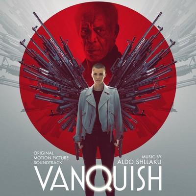 دانلود موسیقی متن فیلم Vanquish – توسط Aldo Shllaku