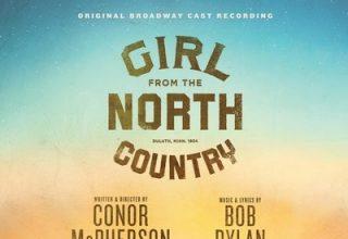 دانلود موسیقی متن فیلم Girl from the North Country – توسط Original Broadway Cast Recording